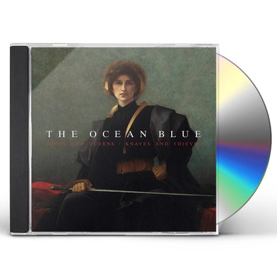 The Ocean Blue KINGS AND QUEENS / KNAVES AND THIEVES CD