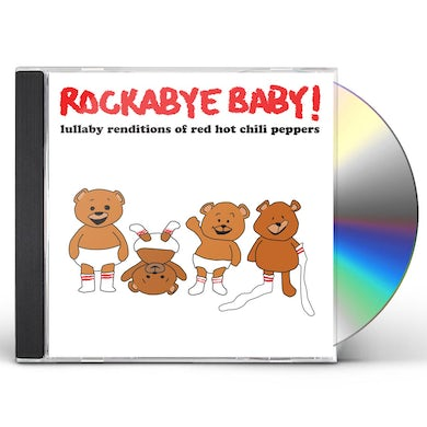 Rockabye Baby! LULLABY RENDITIONS OF RED HOT CHILI PEPPERS CD