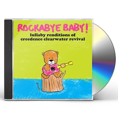 Rockabye Baby! Lullaby Renditions Of Creedence Clearwater Revival CD