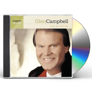 Glen Campbell SHOW ME YOUR WAY CD