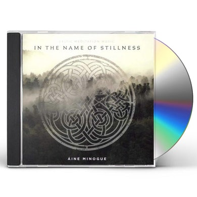 Aine Minogue IN THE NAME OF STILLNESS CD