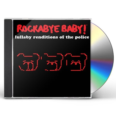 Rockabye Baby! LULLABY RENDITIONS OF THE POLICE CD
