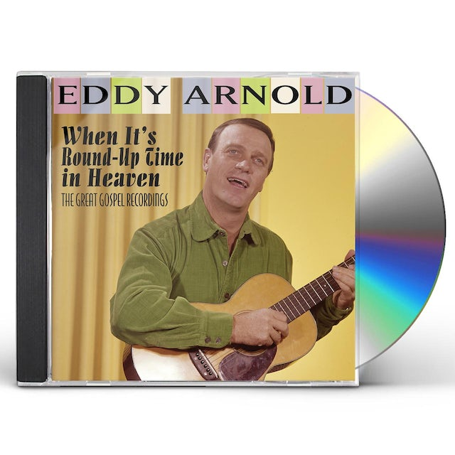 Eddy Arnold WHEN IT'S ROUND-UP TIME IN HEAVEN - THE GREAT CD