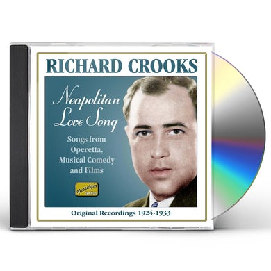 Richard Crooks NEAPOLITAN LOVE SONG (1924-33) CD