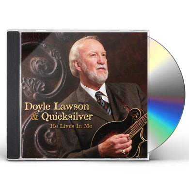 Doyle Lawson & Quicksilver HE LIVES IN ME CD