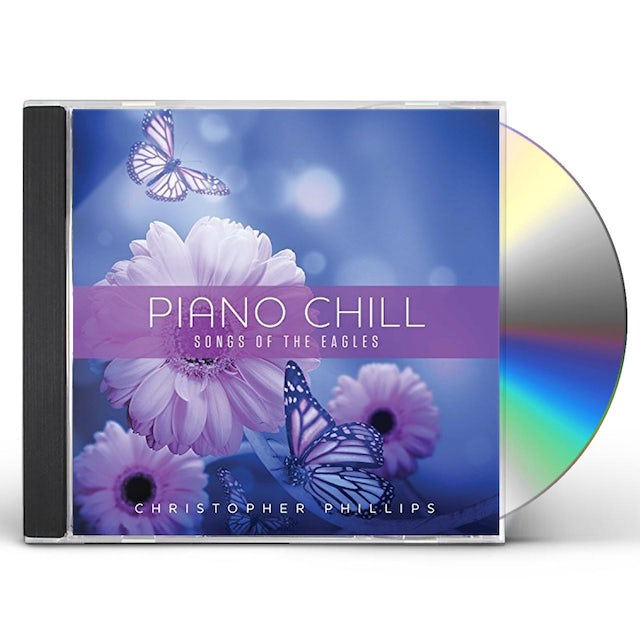Christopher Phillips PIANO CHILL: SONGS OF THE EAGLES CD