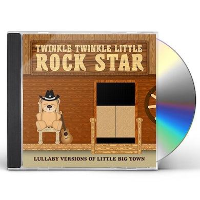 Twinkle Twinkle Little Rock Star LULLABY VERSIONS OF LITTLE BIG TOWN CD