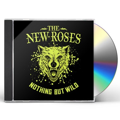 New Roses NOTHING BUT WILD CD