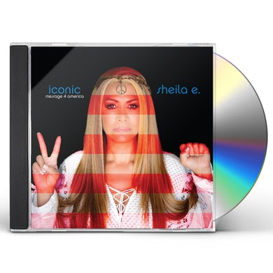 Sheila E. ICONIC: MESSAGE 4 AMERICA CD