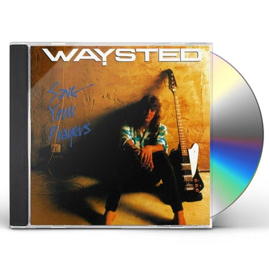 Waysted SAVE YOUR PRAYERS CD