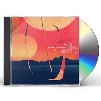Tom Misch WHAT KINDA MUSIC CD