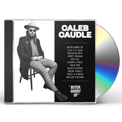 Caleb Caudle BETTER HURRY UP CD