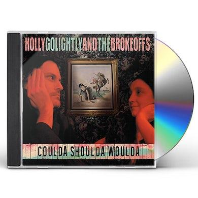 Holly Golightly & The Brokeoffs COULDA SHOULDA WOULDA CD