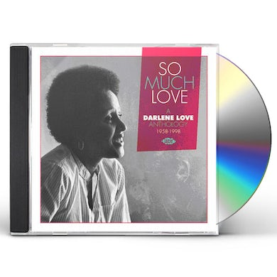 SO MUCH LOVE / A DARLENE LOVE ANTHOLOGY 1958-1998 CD
