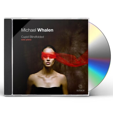 Michael Whalen CUPID BLINDFOLDED CD