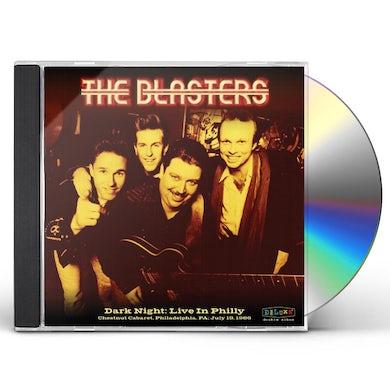 Blasters DARK NIGHT: LIVE IN PHILLY CD