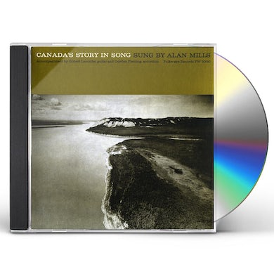 Alan Mills CANADA'S STORY IN SONG CD
