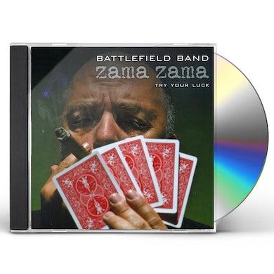 Battlefield Band ZAMA ZAMA: TRY YOUR LUCK CD