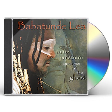Babatunde Lea SUITE UNSEEN: SUMMONER OF THE GHOST CD