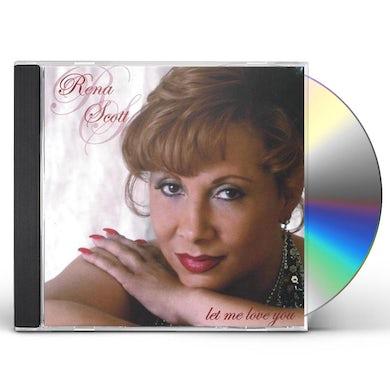 Rena Scott LET ME LOVE YOU CD