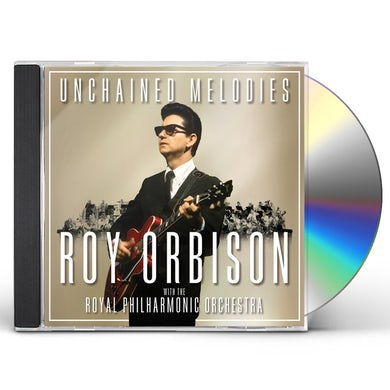 UNCHAINED MELODIES: ROY ORBISON WITH THE ROYAL CD