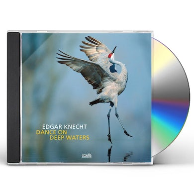 Edgar Knecht DANCE ON DEEP WATERS CD