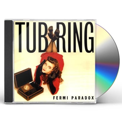 Tub Ring FERMI PARADOX CD