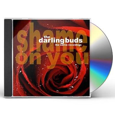 Darling Buds SHAME ON YOU CD