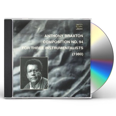 Anthony Braxton COMPOSITION NO.94 FOR THREE INSTRU CD