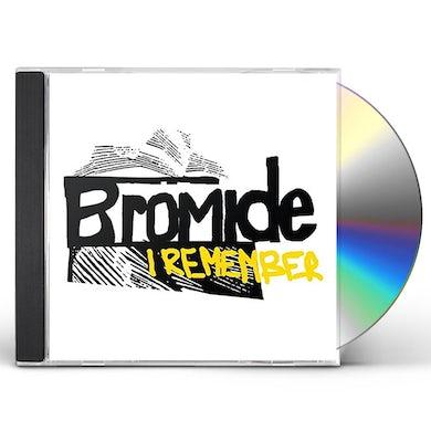 Bromide I REMEMBER CD