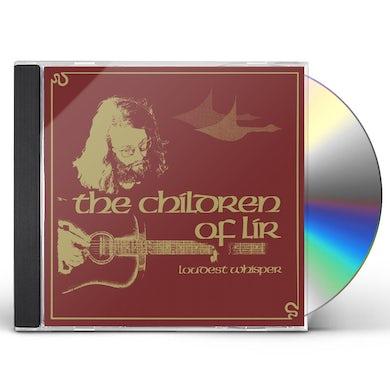 Loudest Whisper CHILDREN OF LIR CD