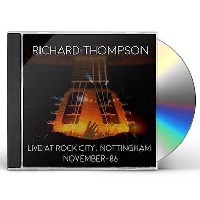 Richard Thompson LIVE AT ROCK CITY NOTTINGHAM - NOVEMBER 1986 CD