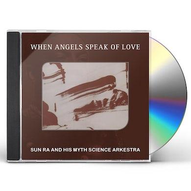 SUN RA & HIS MYTH SCIENCE ARKESTRA WHEN ANGELS SPEAK OF LOVE CD