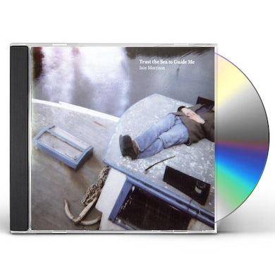 Iain Morrison TRUST THE SEA TO GUIDE ME CD