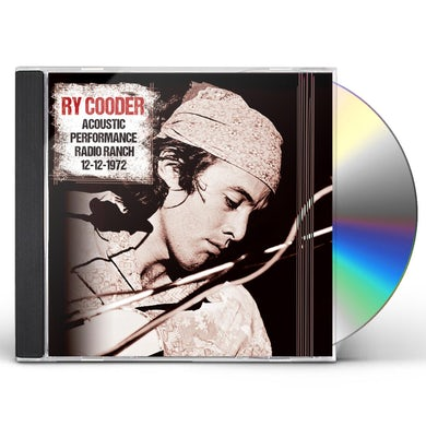 Ry Cooder ACOUSTIC PERFORMANCE RADIO RANCH 12TH DECEMBER CD