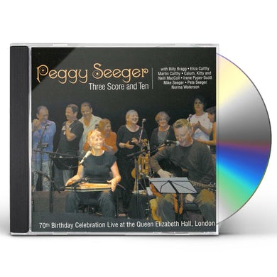 Peggy Seeger THREE SCORE & TEN CD