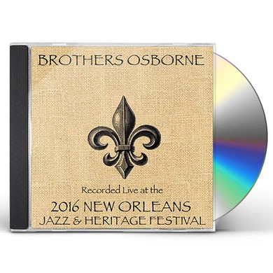 Brothers Osborne LIVE AT JAZZFEST 2016 CD