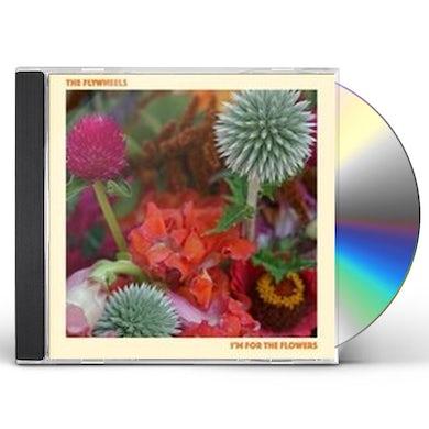Flywheels I'M FOR THE FLOWERS CD