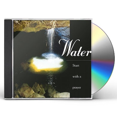 Water START WITH A PRAYER CD