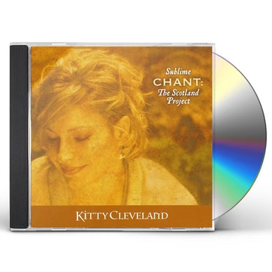 Kitty Cleveland SUBLIME CHANT: THE SCOTLAND PROJECT CD