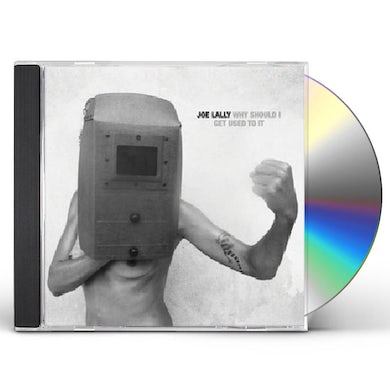Joe Lally WHY SHOULD I GET USED TO IT CD