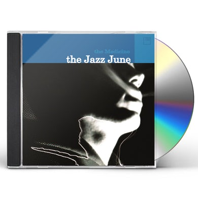 JAZZ JUNE MEDICINE CD