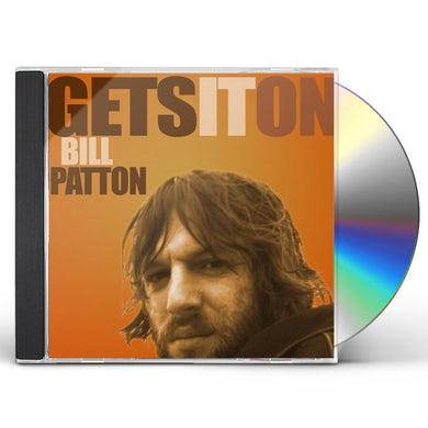 Bill Patton GETS IT ON CD