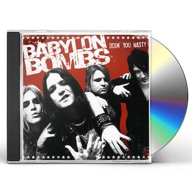 Babylon Bombs DOIN YOU NASTY CD