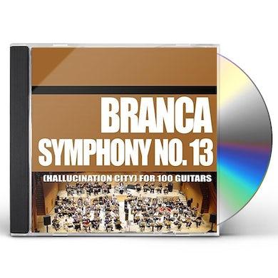 Glenn Branca SYMPHONY 13 (HALLUCINATION CITY) FOR 100 GUITARS CD