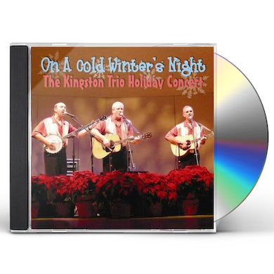 ON A COLD WINTER'S NIGHT (THE KINGSTON TRIO HOLIDA CD