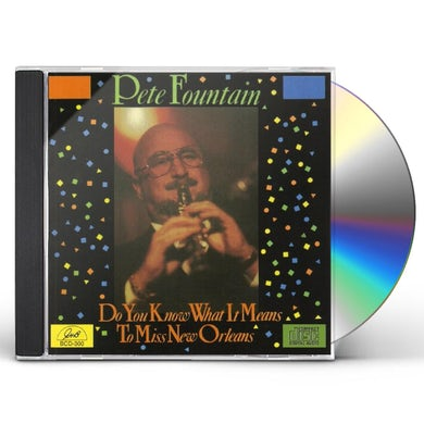 Pete Fountain DO YOU KNOW WHAT IT MEANS TO MISS NEW ORLEANS CD