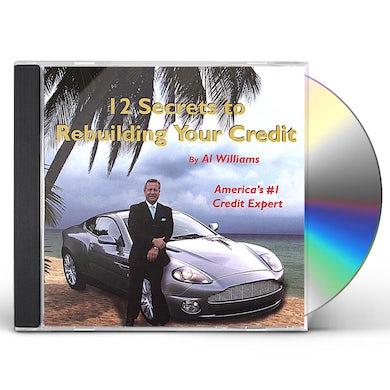 Al Williams 12 SECRETS TO REBUILDING YOUR CREDIT CD