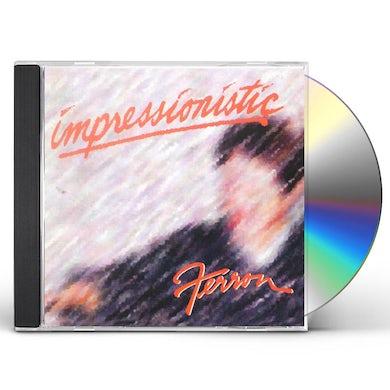 IMPRESSIONISTIC FERRON CD