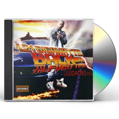 Ludacris  1.21 GIGAWATTS BACK TO THE FIRST TIME CD